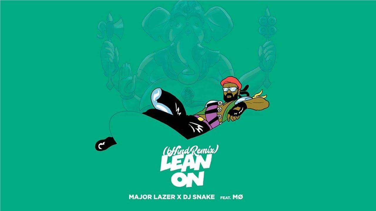 Download Major Lazer & DJ Snake - Lean On (feat. MØ) [bHind remix]