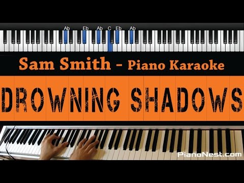 Sam Smith - Drowning Shadows - Piano Karaoke / Sing Along / Cover with Lyrics