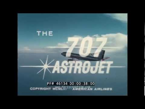 AMERICAN AIRLINES BOEING 707 ASTROJET PROMOTIONAL FILM 46134