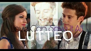 LUTTEO -Love Can Save It All
