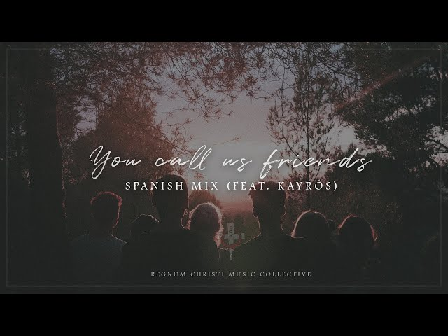 You call us friends (Spanish Mix) // RC Music Collective (feat. Kayrós)