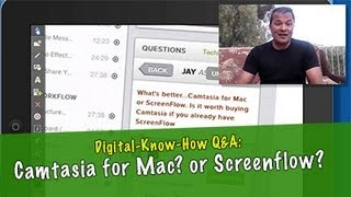 Q&A - What's better? Camtasia for Macintosh? Or Screenflow?