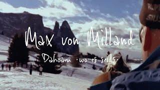 Max von Milland - Dahoam (Wo es seids)