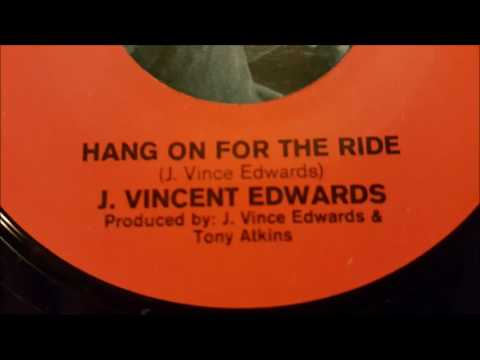 J. Vincent Edwards - Hang on for the ride