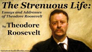 Theodore Roosevelt: THE STRENUOUS LIFE - FULL AudioBook | Autobiography | Leadership & Success