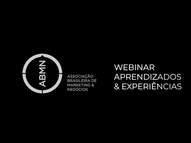 ABMN - Webinar  Aprendizados&Experiências (UVA,UNICARIOCA E UNISUAM)