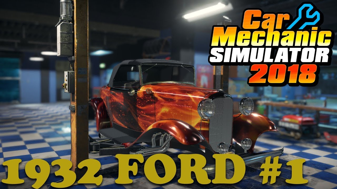 Car Mechanic Simulator 2018 | 1932 FORD Mod Part 1 | PC Gameplay