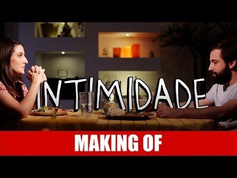 Making Of – Intimidade