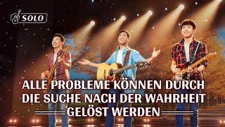 Christliches Musik | Alle Probleme können durch die Suche nach der Wahrheit gelöst werden
