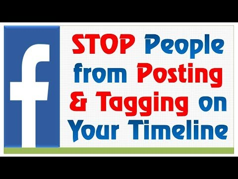 [2018] STOP People from Posting & Tagging on Your Timeline