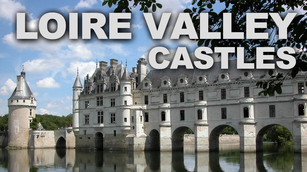 Castles Ch 226 Teaux Of The Loire Valley In France Youtube