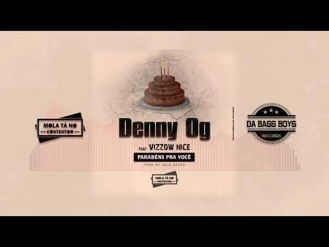 Denny Og Ft Vizzow Nice - Parabéns Pra Você ( Prod By Dalu Beatz )