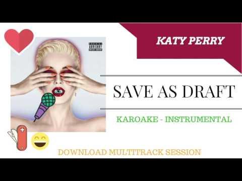 SAVE AS DRAFT - KATY PERRY (KARAOKE - INSTRUMENTAL - MULTITRACK)