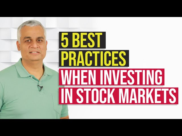 Five Best Practices For Stock Market Investments
