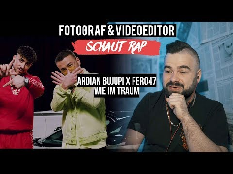 ARDIAN BUJUPI X FERO47 - WIE IM TRAUM // FOTOGRAF & VIDEOEDITOR SCHAUT RAP // LIVE REACTION