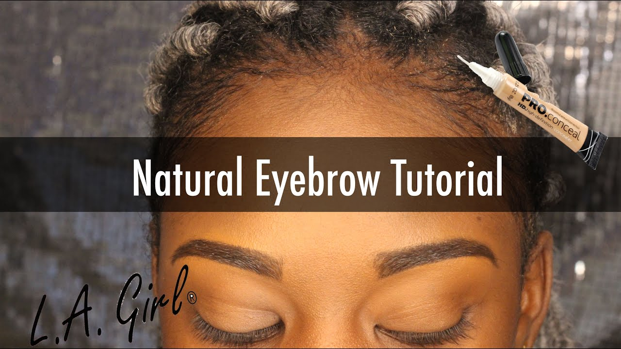 Natural Eyebrow Tutorial W La Girl Hd Pro Conceal Youtube Concealer