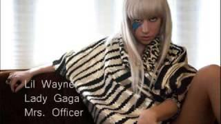 Lil Wayne vs. Lady Gaga - Mrs. Officer