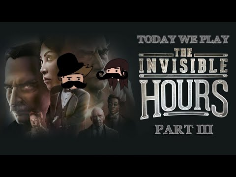 Today We Play - The invisible hours part 3 |