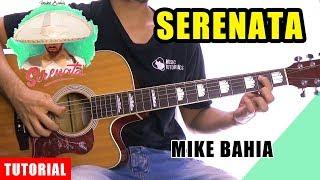 Cómo Tocar Serenata De Mike Bahia En Guitarra  Tutorial + Pdf