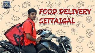 Life of Food Delivery Guy | Delivery Guy Settaigal | Madras Goli