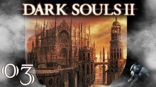 Dark Souls II #3 Und gleich die erste Invasion [Blind/Deutsch/Let
