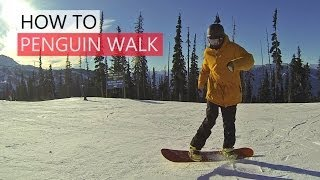 How to Penguin Walk Snowboarding - Beginner Snowboard