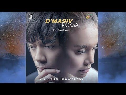 D'Masiv feat Rossa & David Noah - Pernah Memiliki (lirik & video)