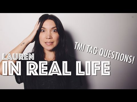 TMI TAG QUESTIONS | Lauren In Real Life