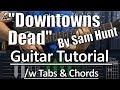 Sam Hunt - Downtowns Dead | GUITAR TUTORIAL /w Tabs & Chords