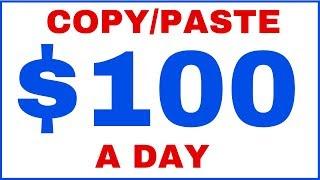 Copy & Paste To Make $100 Per Day Online (2019)