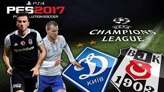 DINAMO KIEV - BEŞİKTAŞ ★ UEFA Champions League ★ PES 2017 [PS4]