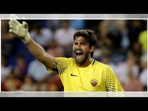 Transfer news & rumours LIVE: Real Madrid to offer €60m for Alisson | Goal.com