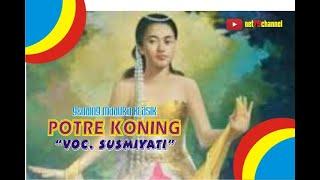 Lagu asli Madura - POTRE KONING voc. SUSMIYATI - (Gending Madura Klasik)