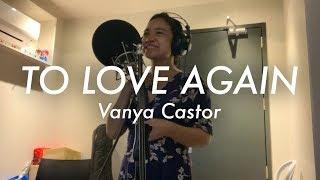 To Love Again (Vanya Castor Cover)