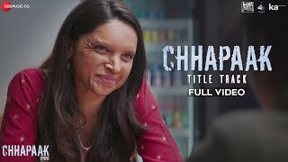 Chhapaak Title Track - Full Video | Deepika Padukone | Vikrant Massey | Arijit Singh| Gulzar| SEL