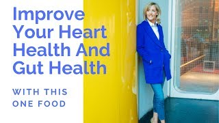 Improve heart health and gut with this one food