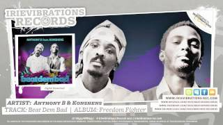 Anthony B & Konshens - Beat Dem Bad (Freedom Fighter)