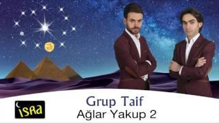 Grup Taif - Ağlar Yakup 2