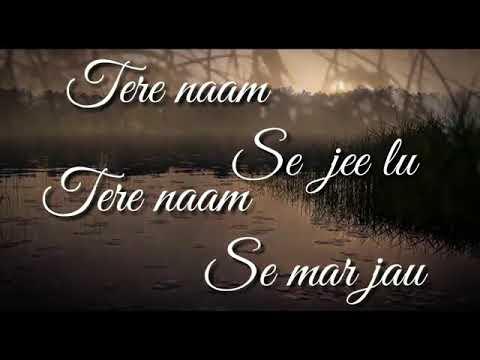 Tere Naam Se Ji Jau Tere Naam Se mar Jau || WhatsApp Status Video Song