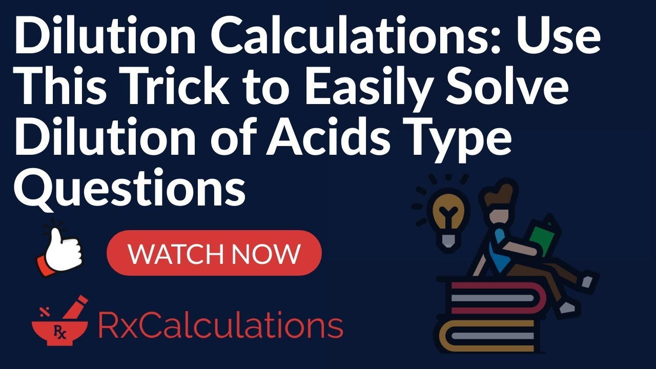 Dilution Calculations: Use This Trick To Easily Solve Dilution of Acids Type Questions