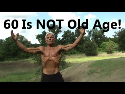60 Is NOT Old Age!