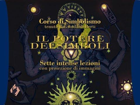 IL POTERE DEI SIMBOLI - Corso di Simbolismo di Giordano Berti
