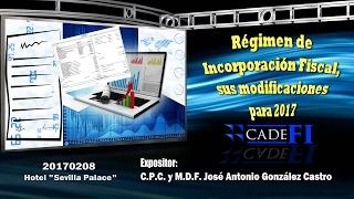 CADEFI - Régimen de Incorporación Fiscal RIF, sus modificaciones para 2017 - 08 de febrero del 2017