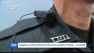 Camerele video purtate de politisti, avantaj pentru... cetateni