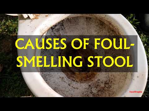 CAUSES OF FOUL SMELLING STOOL