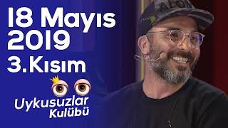 Okan Bayülgen ile Uykusuzlar Kulübü 18 Mayıs 2019
