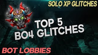 TOP 5 BO4 GLITCHES - BOT LOBBIES - SOLO XP GLITCHES - CAMO GLITCHES