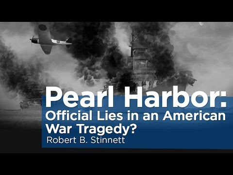 Pearl Harbor: Official Lies in an American War Tragedy? | Robert B. Stinnett