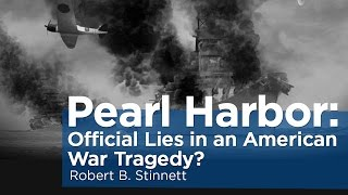 Pearl Harbor: Official Lies in an American War Tragedy? | Robert B. Stinnett