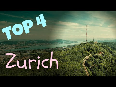 4 Best Places in Zurich, Switzerland